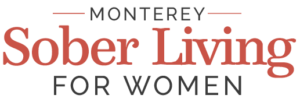 Sober Living for Women in Monterey California